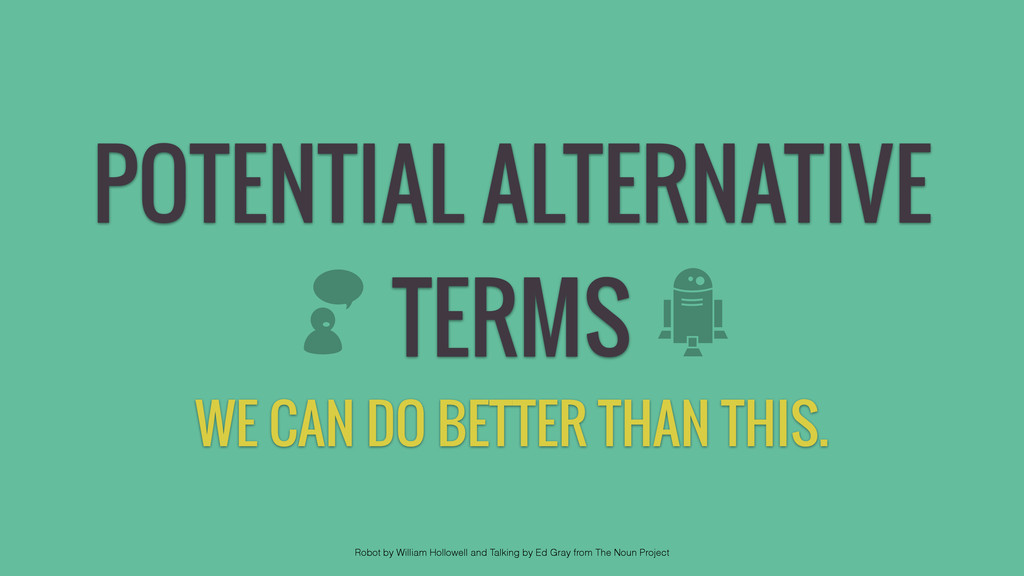 POTENTIAL ALTERNATIVE TERMS WE CAN DO BETTER TH...