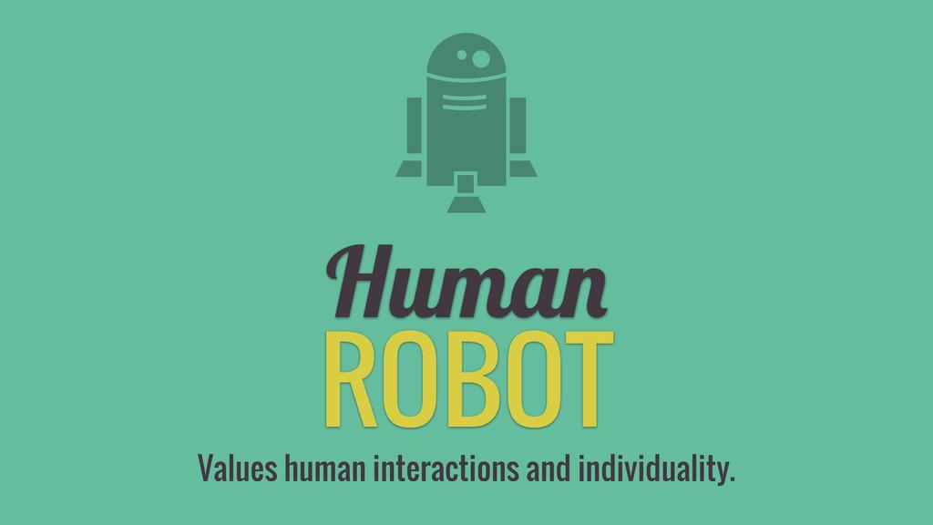 ROBOT Human Values human interactions and indiv...