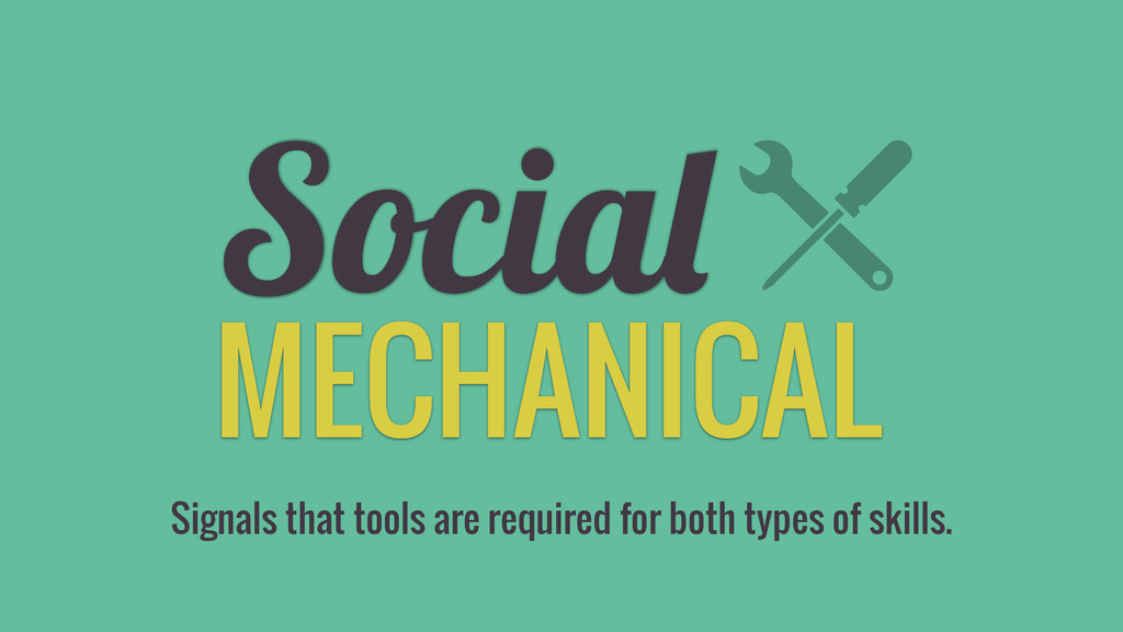 MECHANICAL Social Signals that tools are requir...