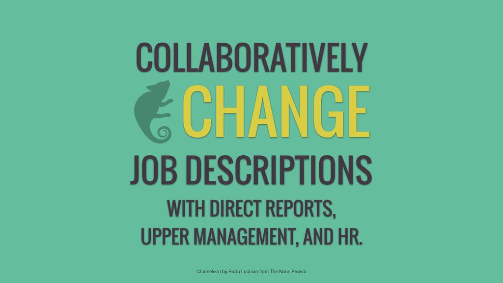 COLLABORATIVELY CHANGE JOB DESCRIPTIONS WITH DI...