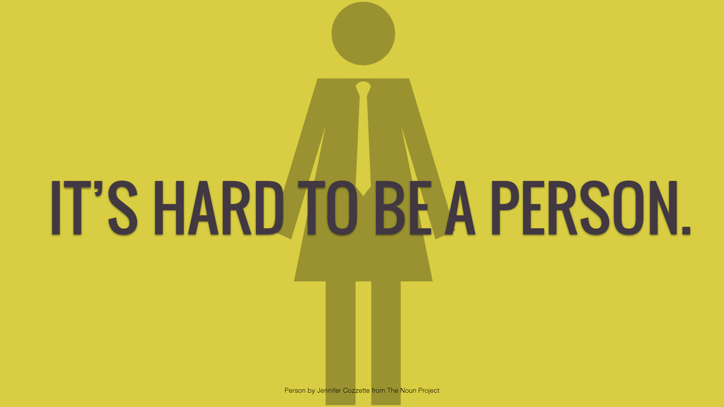 IT'S HARD TO BE A PERSON. Person by Jennifer Co...