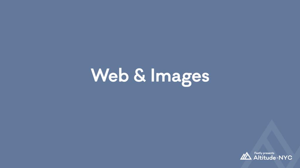 Web & Images