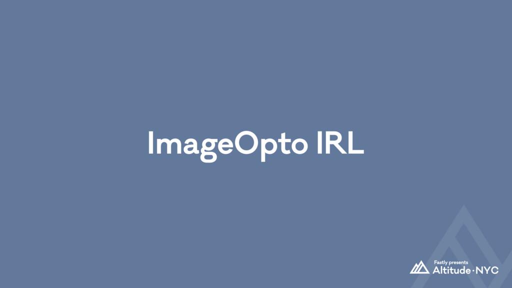 ImageOpto IRL