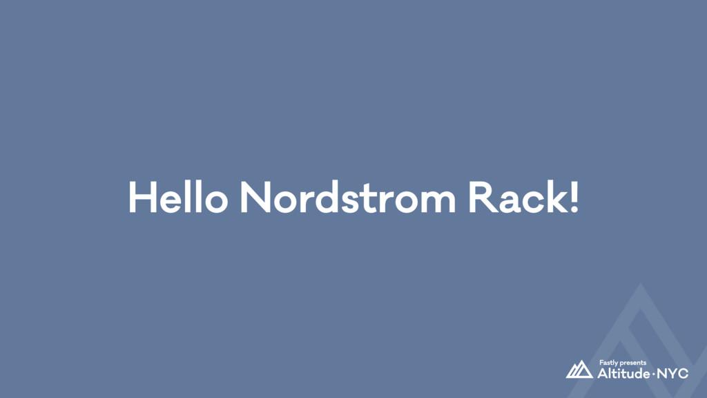 Hello Nordstrom Rack!