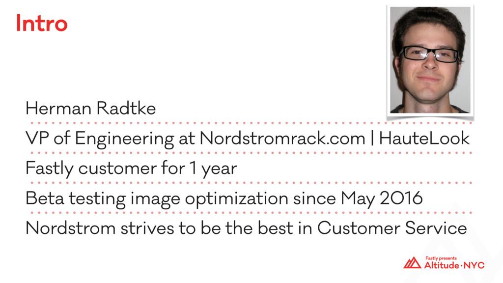 Intro Herman Radtke VP of Engineering at Nordst...