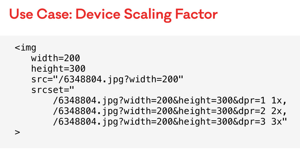 Use Case: Device Scaling Factor <img width=200 ...