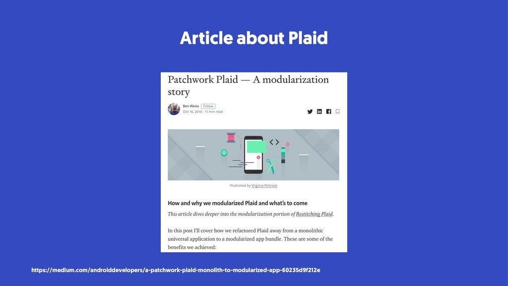 Article about Plaid https://medium.com/androidd...