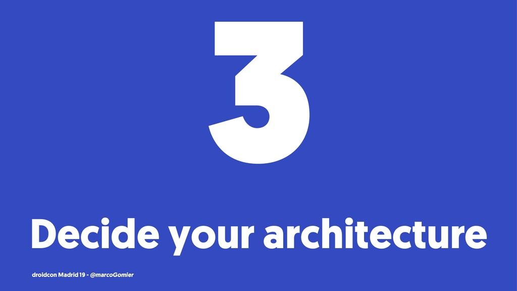 3 Decide your architecture droidcon Madrid 19 -...