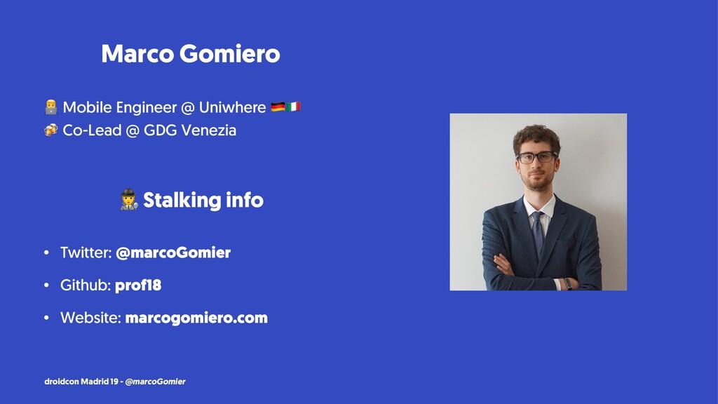 "Marco Gomiero ! Mobile Engineer @ Uniwhere ""# $..."