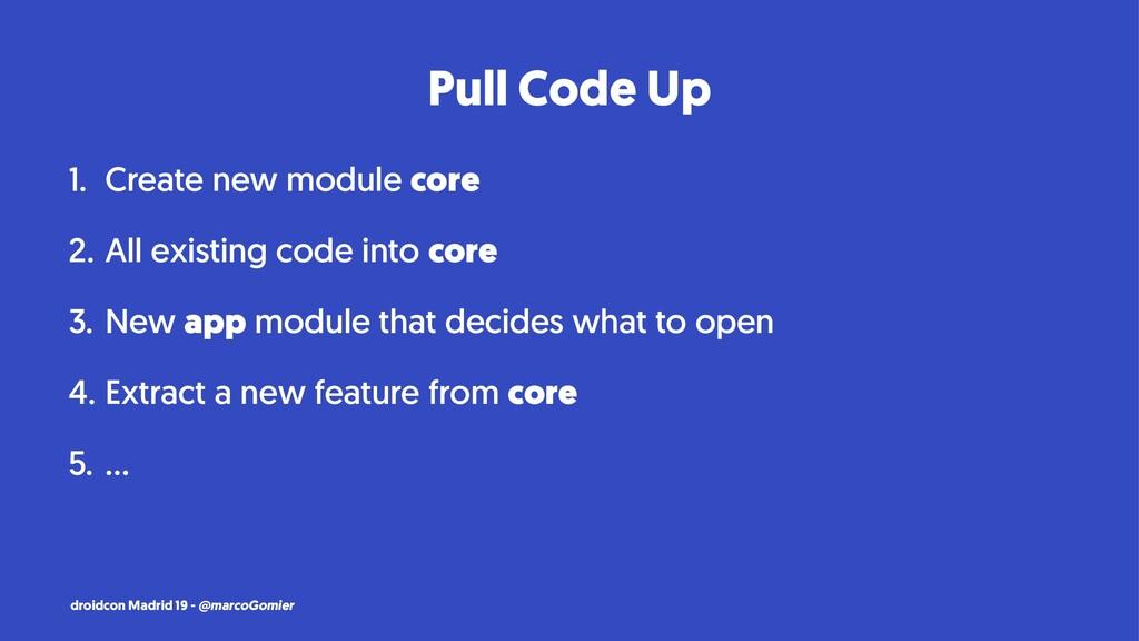 Pull Code Up 1. Create new module core 2. All e...