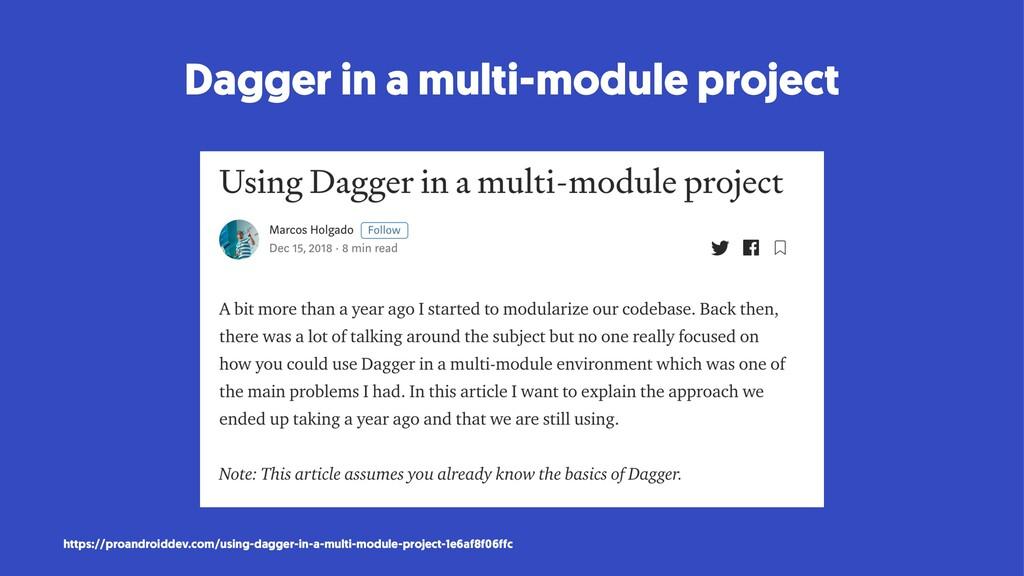 Dagger in a multi-module project https://proand...