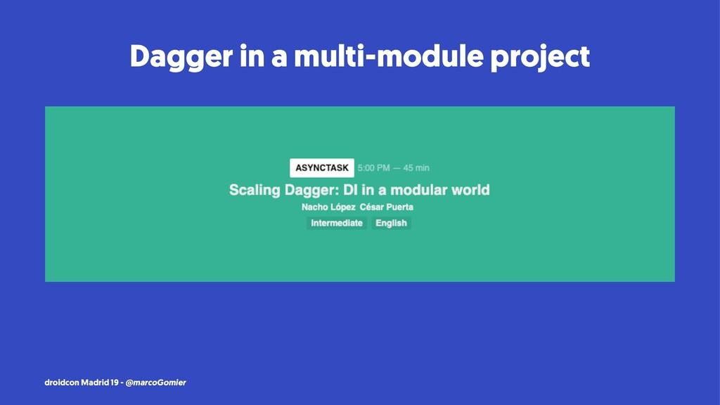 Dagger in a multi-module project droidcon Madri...