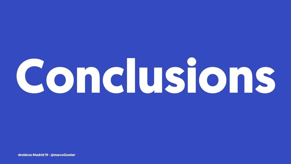 Conclusions droidcon Madrid 19 - @marcoGomier