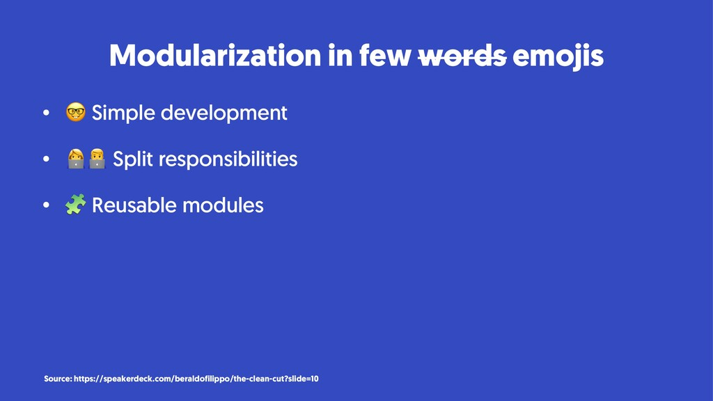 Modularization in few words emojis • ! Simple d...