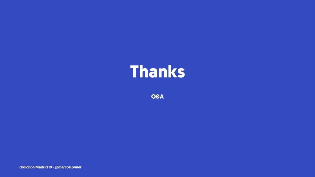 Thanks Q&A droidcon Madrid 19 - @marcoGomier