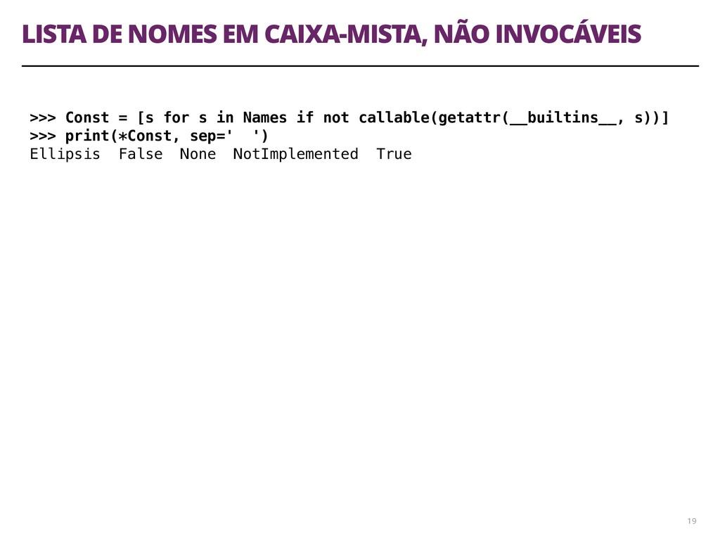 LISTA DE NOMES EM CAIXA-MISTA, NÃO INVOCÁVEIS 1...