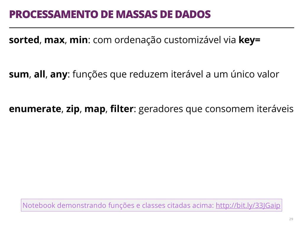 PROCESSAMENTO DE MASSAS DE DADOS sorted, max, m...