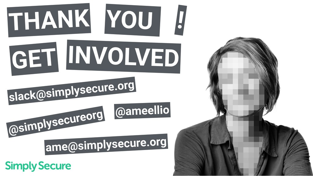slack@simplysecure.org GET YOU THANK INVOLVED !...