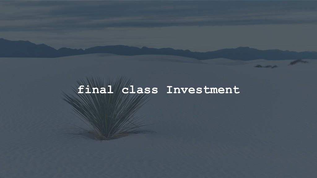 final class Investment