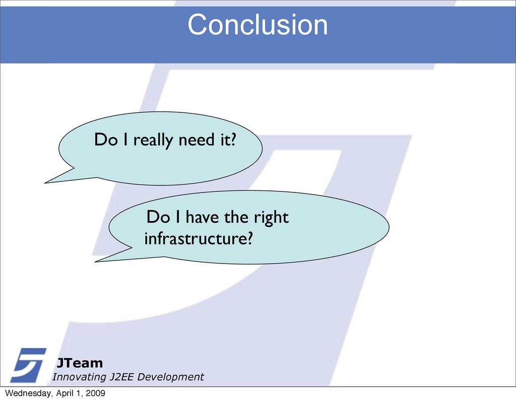 JTeam Innovating J2EE Development Conclusion JT...