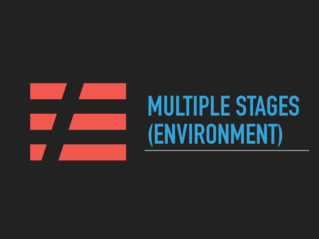 MULTIPLE STAGES (ENVIRONMENT)
