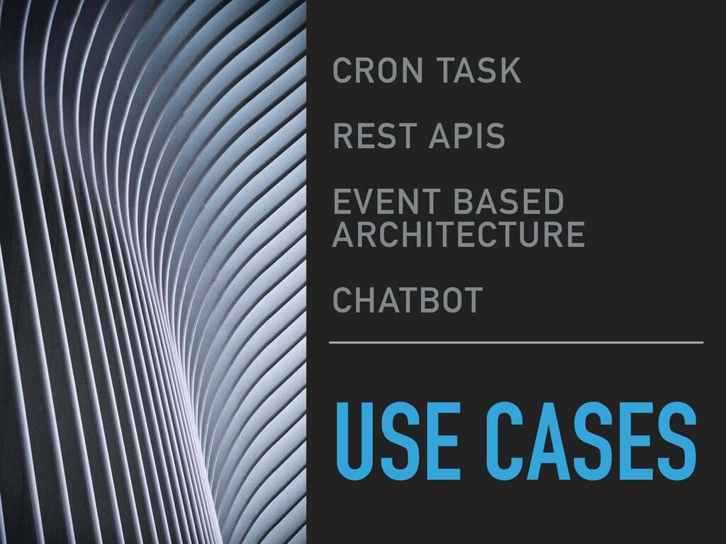 USE CASES CRON TASK REST APIS EVENT BASED ARCHI...