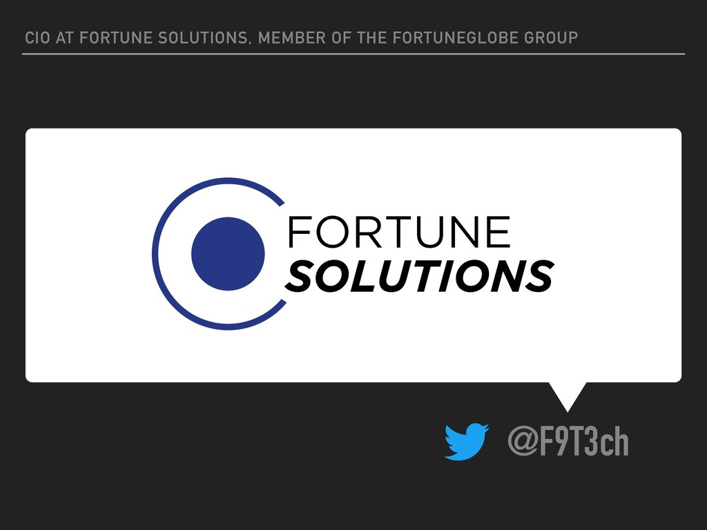 CIO AT FORTUNE SOLUTIONS, MEMBER OF THE FORTUNE...