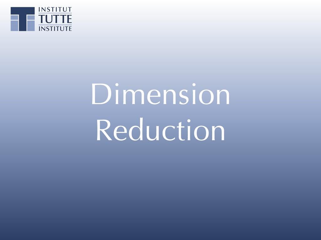 Dimension Reduction