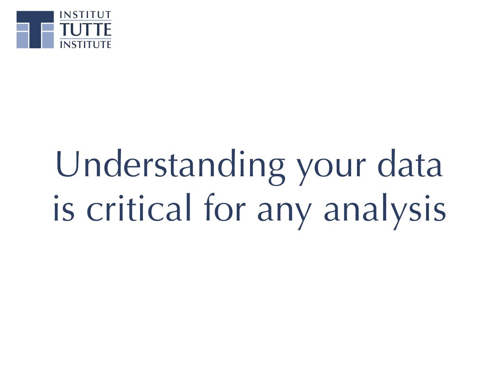 Understanding your data is critical for any ana...