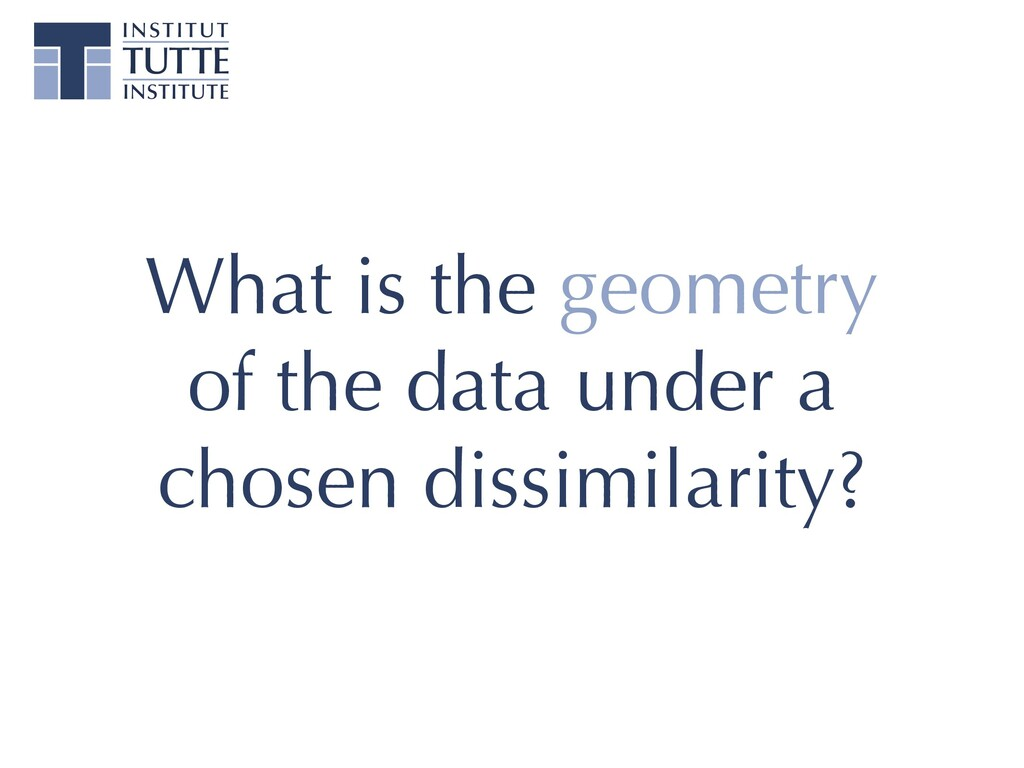 What is the geometry of the data under a chosen...