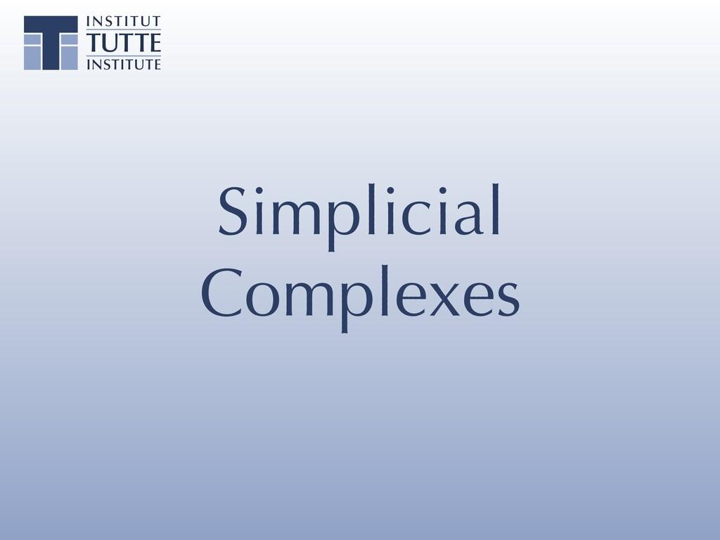 Simplicial Complexes
