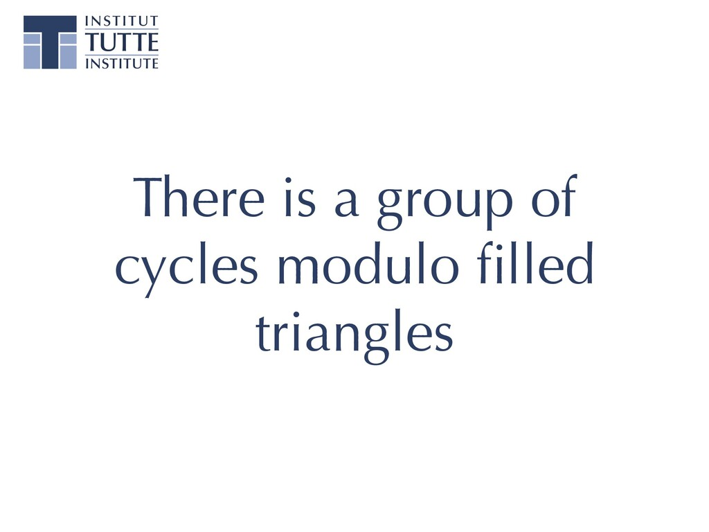 There is a group of cycles modulo filled triangl...