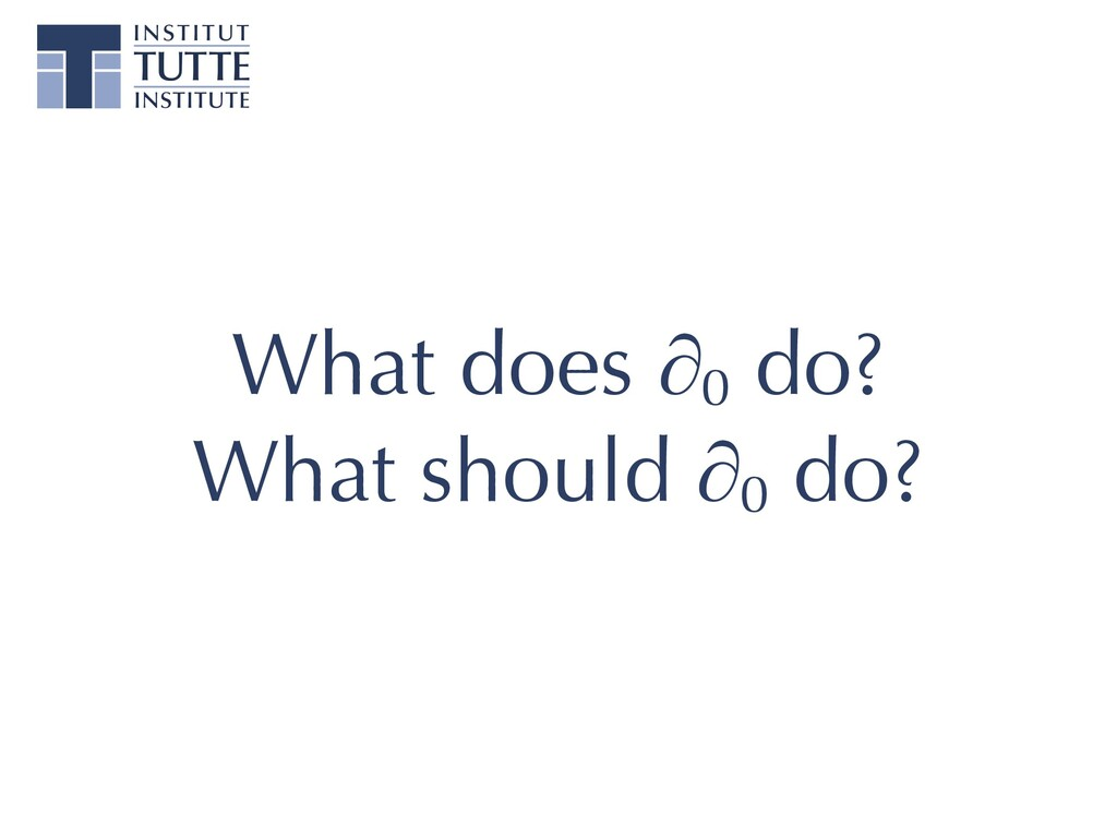 What does ∂0 do? What should ∂0 do?