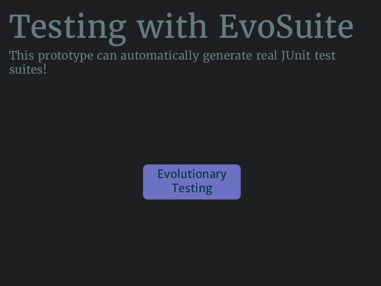Testing with EvoSuite This prototype can automa...