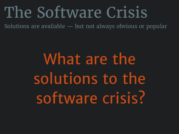 The Software Crisis Solutions are available — b...