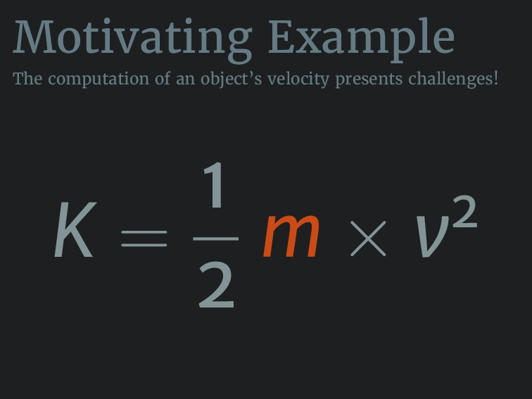 Motivating Example The computation of an object...