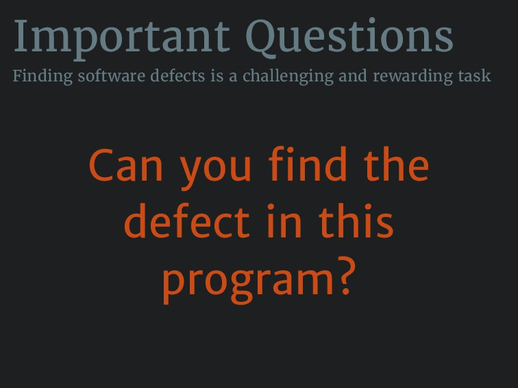 Important Questions Finding software defects is...