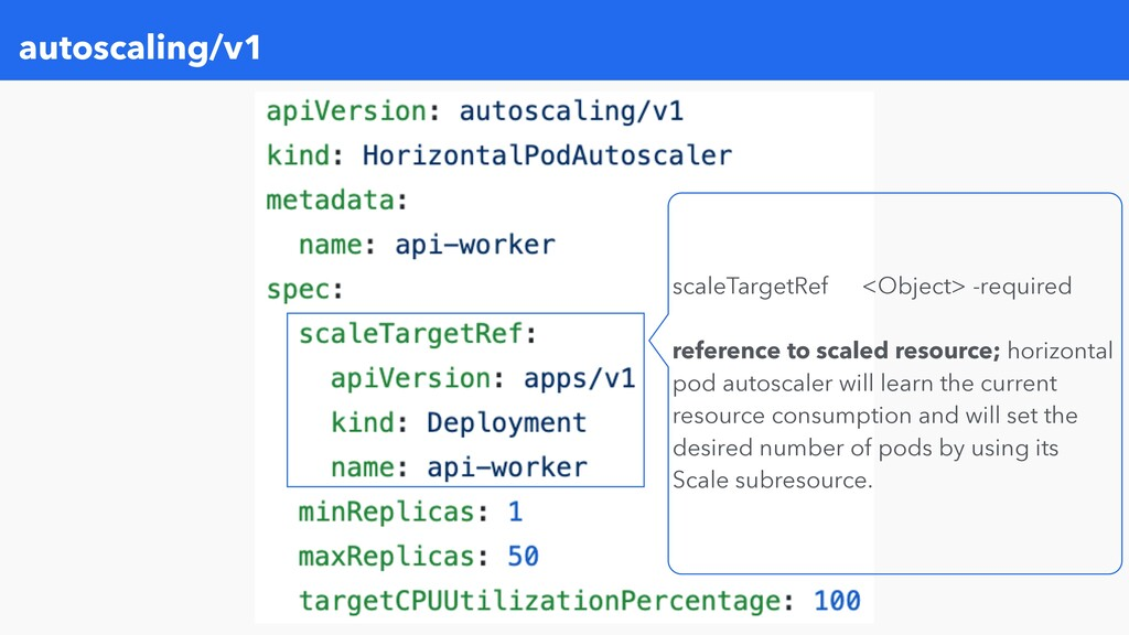autoscaling/v1 scaleTargetRef <Object> -require...