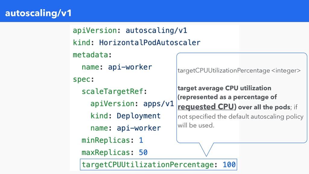 autoscaling/v1 targetCPUUtilizationPercentage <...