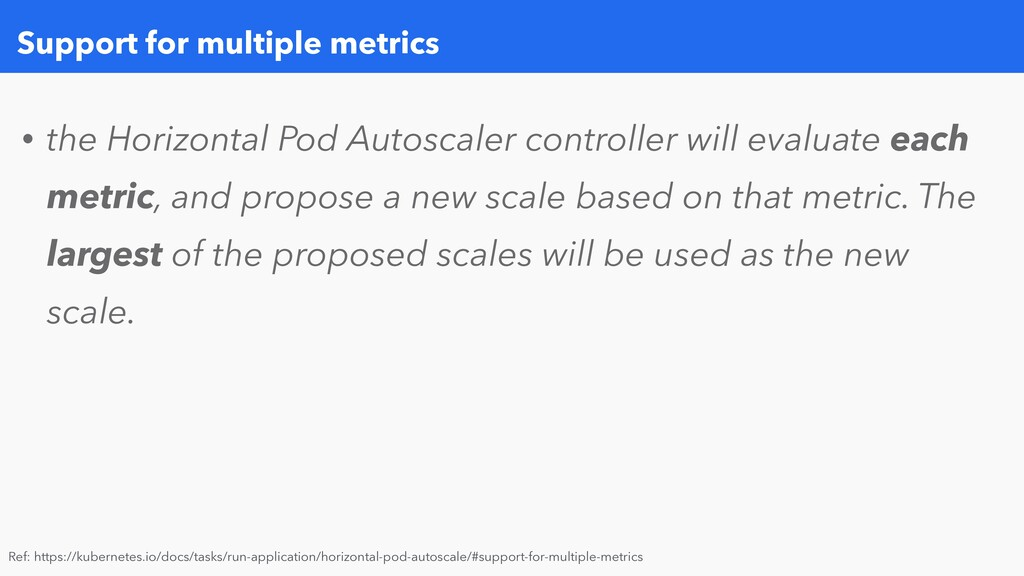 Support for multiple metrics • the Horizontal P...