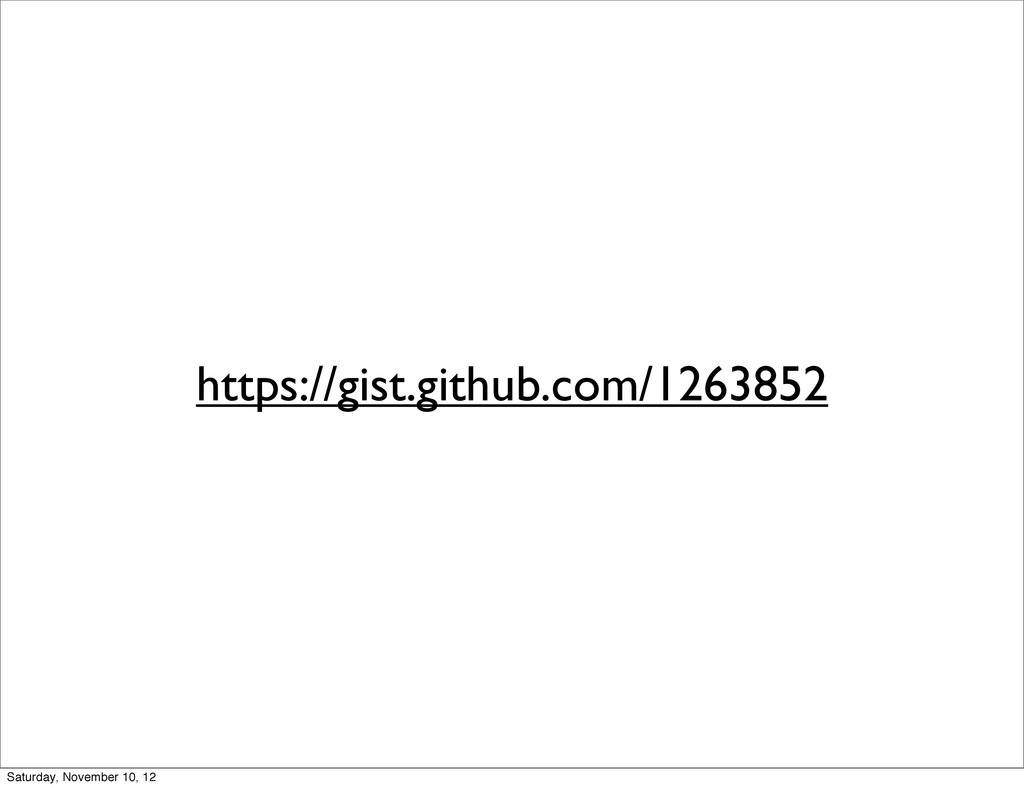 https://gist.github.com/1263852 Saturday, Novem...