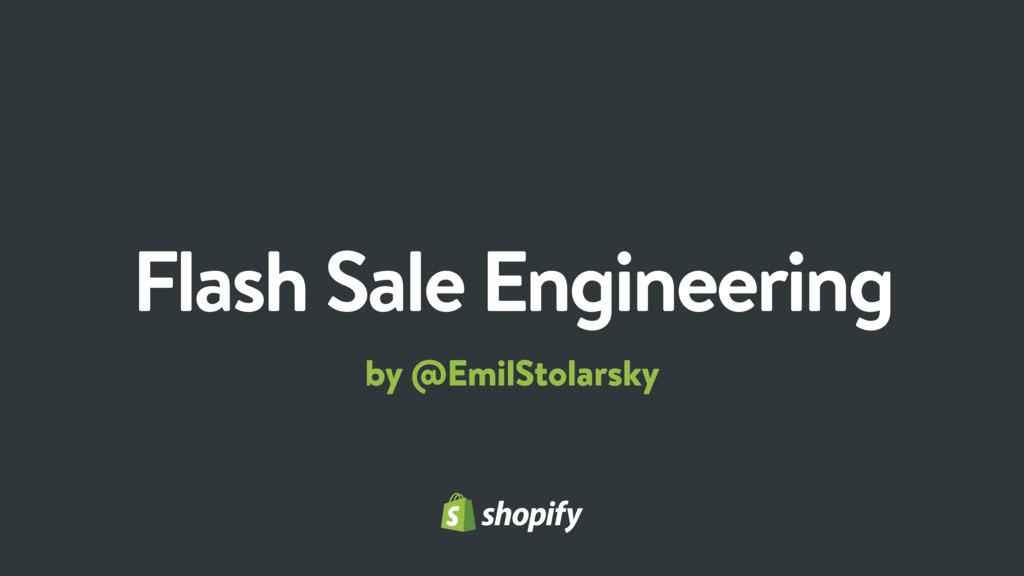 Flash Sale Engineering by @EmilStolarsky