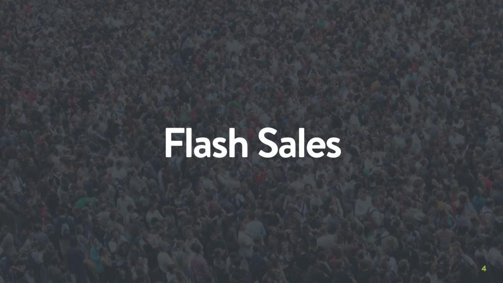 4 Flash Sales