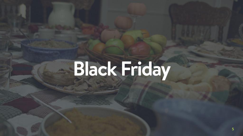 5 Black Friday