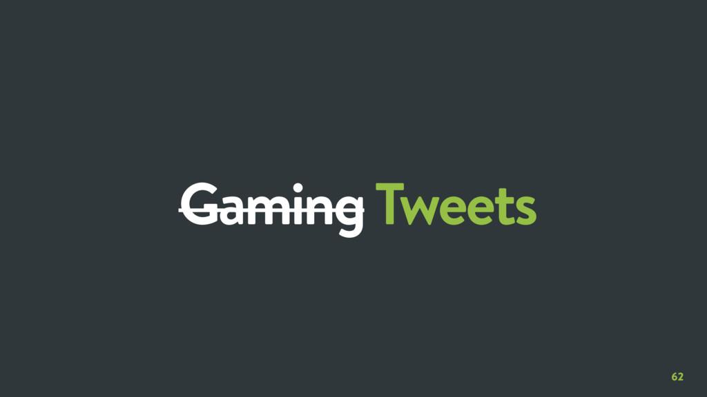 62 Gaming Tweets
