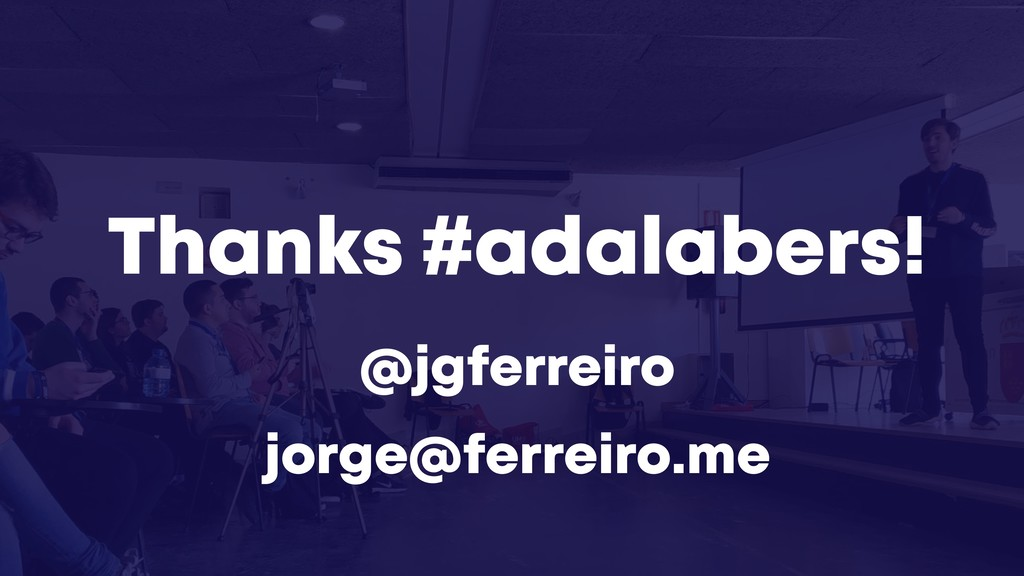 Thanks #adalabers! @jgferreiro jorge@ferreiro.me