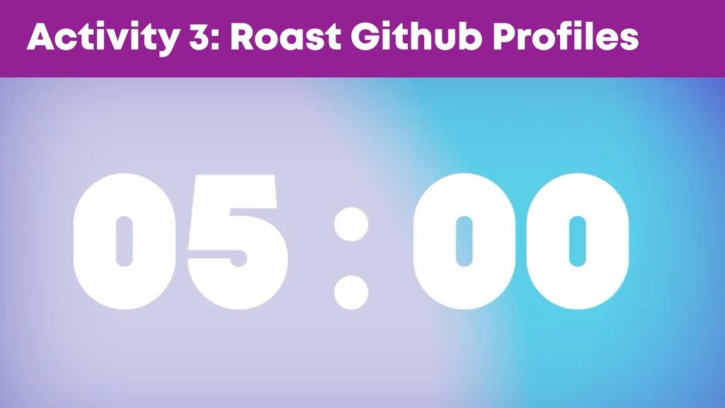 @JGFERREIRO @JGFERREIRO Activity 3: Roast Githu...