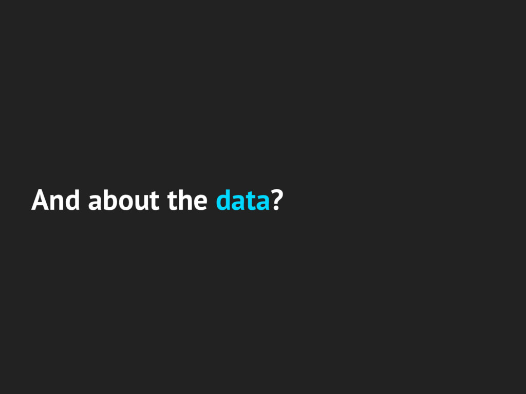 And about the data?