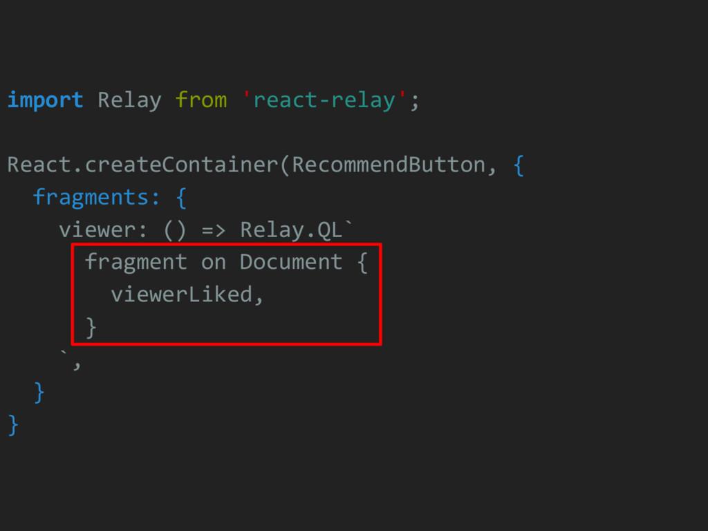 import Relay from 'react-relay'; React.createCo...