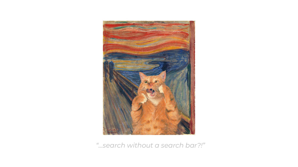 """""""...search without a search bar?!"""""""